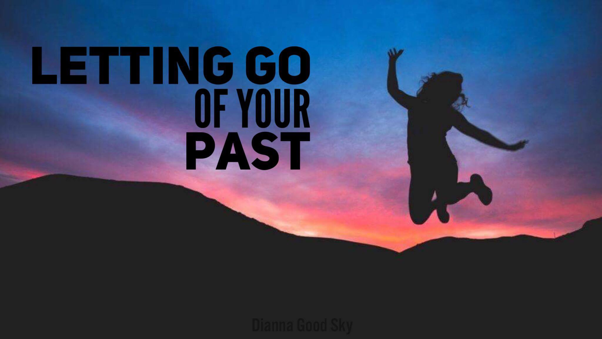 [VIDEO] Letting Go Of Your Past